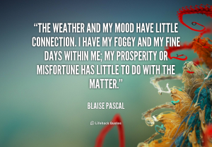 quote-Blaise-Pascal-the-weather-and-my-mood-have-little-45104